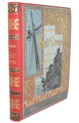 L'emigrazione italiana di fine '800: De Amicis - Sull'oceano - 1890 (prima edizione illustrata)