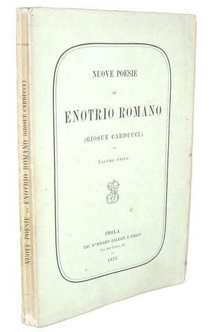 Una rarità bibliografica dell'Ottocento: Giosuè Carducci - Nuove poesie - 1873 (prima edizione)