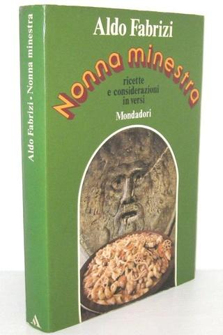 Un simbolo della romanità: Aldo Fabrizi - Nonna Minestra - 1974 (prima edizione - dedica autografa)