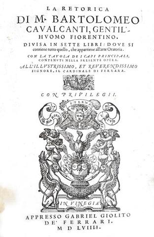 Bartolomeo Cavalcanti - La retorica divisa in sette libri - Venezia, Giolito 1559 (prima edizione)