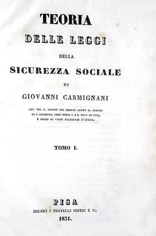 Giovanni Carmignani - Teoria delle leggi della sicurezza sociale - Pisa 1831 (rara prima edizione)