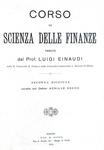 Due classici dell'economia: Einaudi - Corso di scienza delle finanze & La finanza della guerra 1914