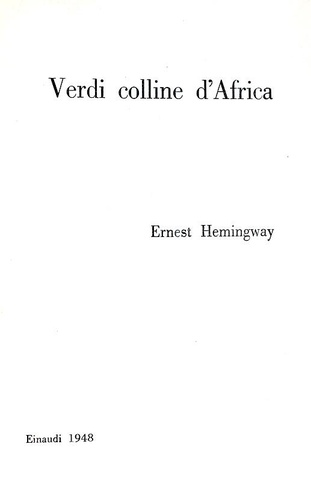 Ernest Hemingway - Verdi colline d'Africa - Torino, Einaudi 1948 (rara prima edizione italiana)