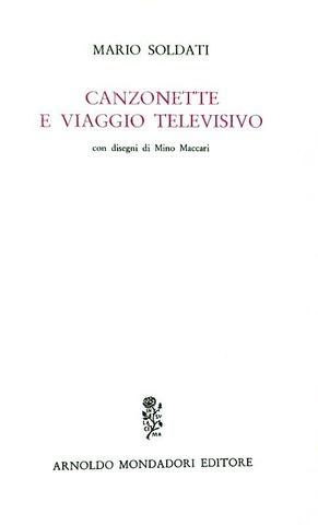 Mario Soldati - Canzonette e viaggio televisivo. Disegni di Mino Maccari - 1962 (dedica autografa)