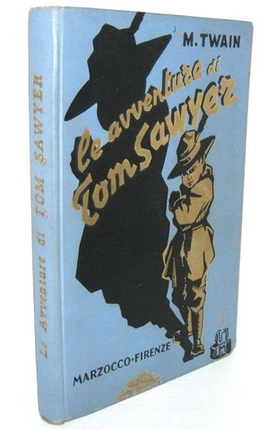 Mark Twain - Le avventure di Tom Sawyer - Firenze 1937 (con le splendide illustrazioni di Mussino)