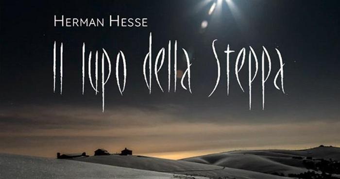 Hermann Hesse - Hai ragione tu, lupo della steppa