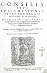 Un classico di diritto comune: Pietro d'Ancarano - Consilia sive iuris responsa - 1574 (raro)