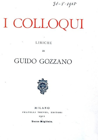 Guido Gozzano - I colloqui. Liriche - Treves 1911 (rara prima edizione - terzo migliaio)