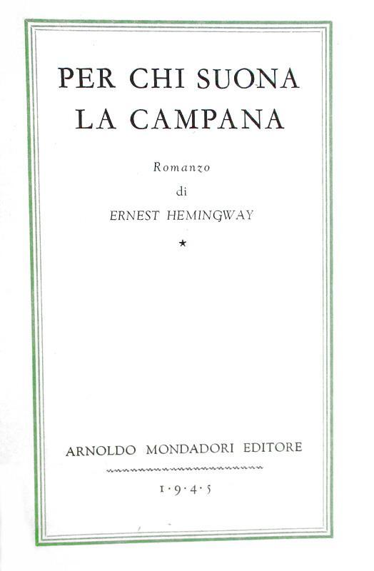 Ernest Hemingway - Per chi suona la campana - Medusa Mondadori 1945 (prima edizione italiana)