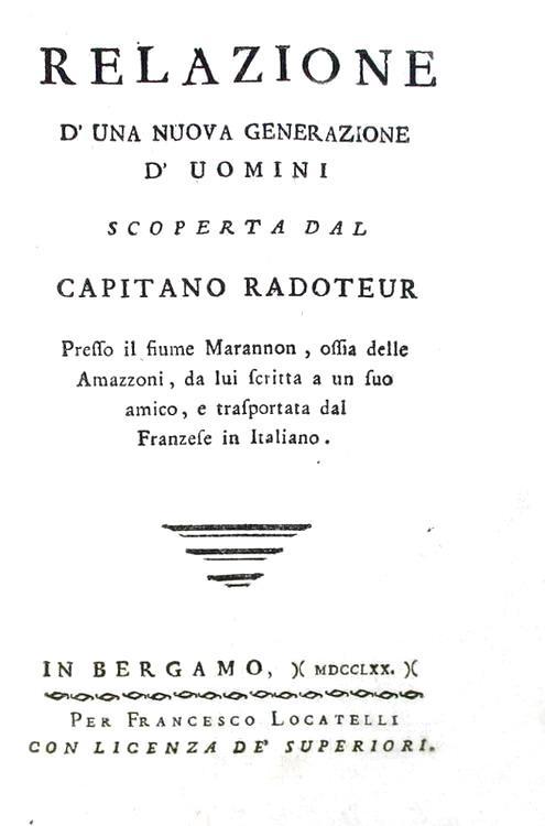 Esplorazioni: Relazione d'una nuova generazione d'uomini scoperta presso il fiume Marannon - 1770