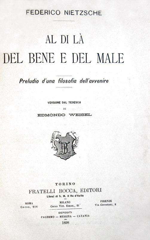 Friedrich Nietzsche - Al di là del bene e del male - Torino 1898 (prima traduzione italiana)