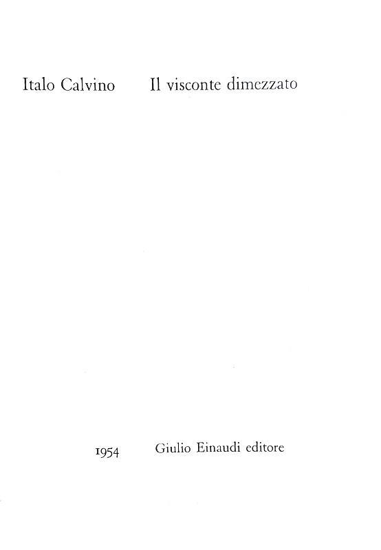 Il primo romanzo della trilogia calviniana: Italo Calvino - Il visconte dimezzato - Einaudi 1954