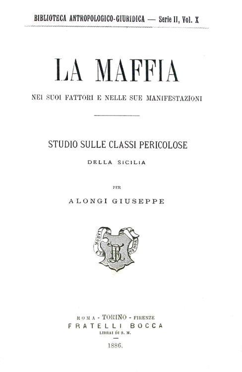 Il primo saggio sulla mafia in Sicilia: Alongi - La maffia nei suoi fattori - 1886 (prima edizione)