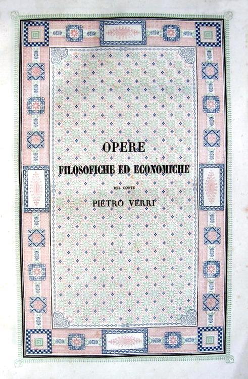L'Illuminismo in Italia: Pietro Verri - Opere filosofiche ed economiche - Milano 1844