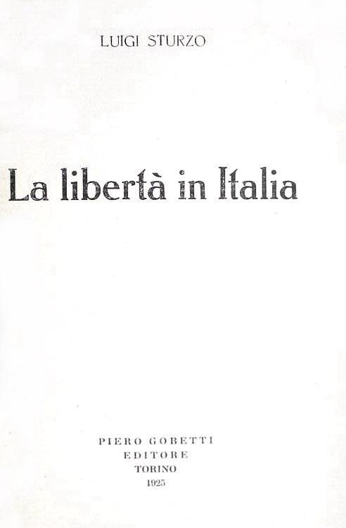 Luigi Sturzo - La libertà in Italia - Torino, Gobetti 1925 (prima edizione)
