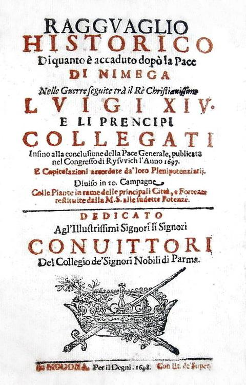 Ragguaglio historico di quanto è accaduto dopo la pace di Nimega - Modena 1698 (con 20 tavole)