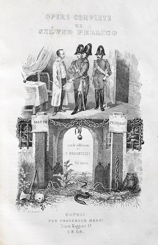 Risorgimento: Silvio Pellico - Opere complete con le addizioni di Piero Maroncelli - 1848