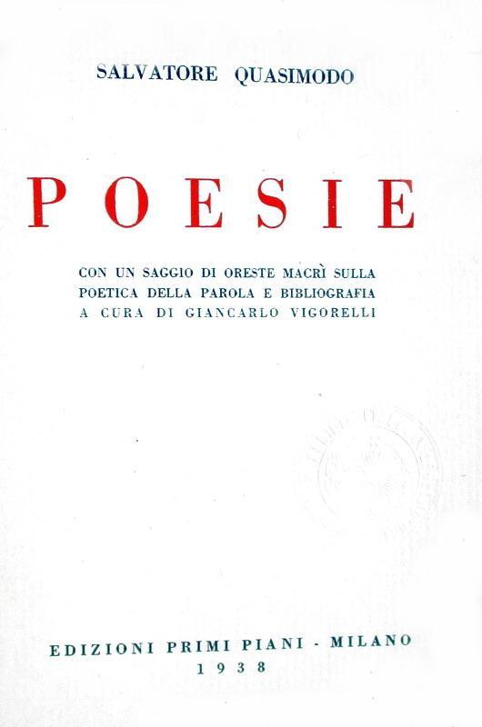 Salvatore Quasimodo - Poesie - Milano, Primi Piani, 1938 (prima edizione parziale)