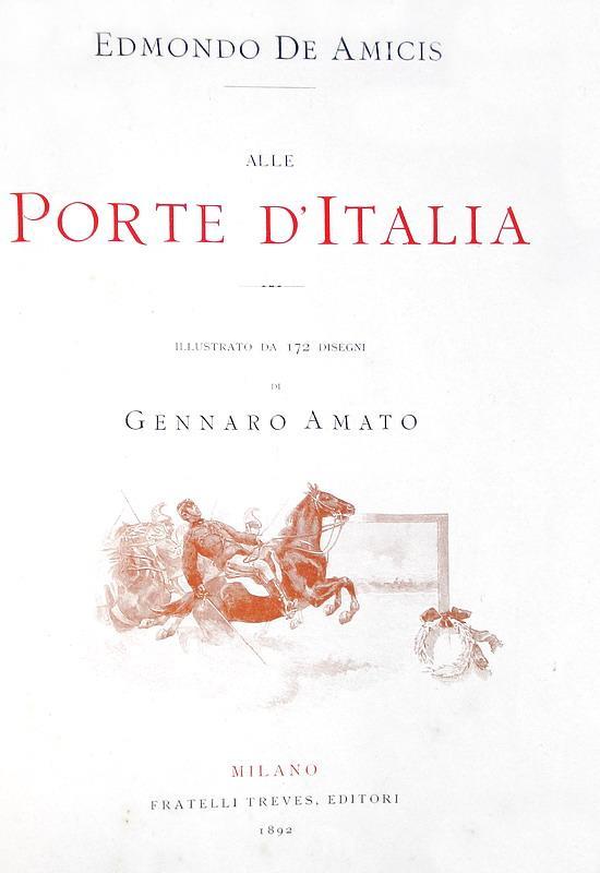 Storia piemontese: Edmondo De Amicis - Alle porte d'Italia - Milano 1892 (prima edizione illustrata)