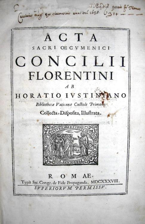 Orazio Giustiniani - Acta sacri oecumenici Concilii Florentini - 1638