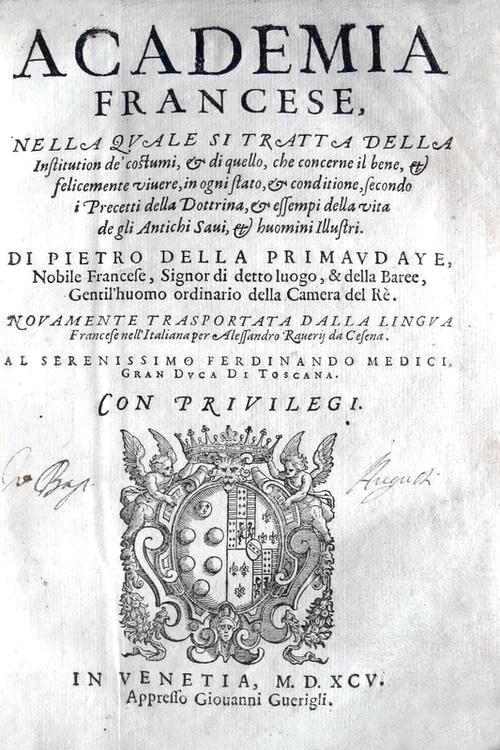 Pierre de La Primaudaye - Academia francese nella quale si tratta della institution de' costumi - 1595