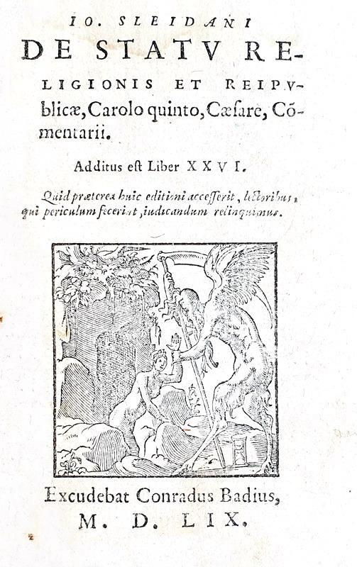Storia della Riforma: Ioannes Sleidanus - De statu religionis et Reipublicae - Lugduni 1559