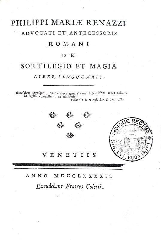 Filippo Maria Renazzi - De sortilegio et magia - Roma 1792 (rara prima edizione)