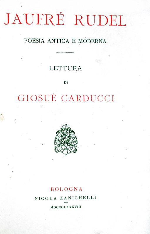 Giosuè Carducci - Jaufré Rudel poesia antica e moderna - 1888 (prima edizione)