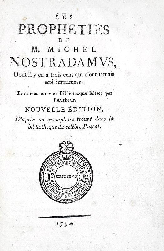 Il testo astrologico più famoso della storia: Nostradamus - Les Propheties - A Riom 1792