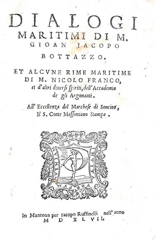 Sulla navigazione: Giovanni Iacopo Bottazzo - Dialogi maritimi - Mantova 1547 (rara prima edizione)