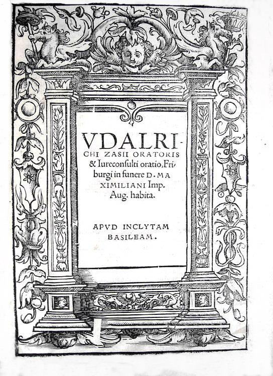 L'orazione funebre di Massimiliano I Asburgo:  Zasius - Oratio in funere D. Maximiliani Imp. - 1519