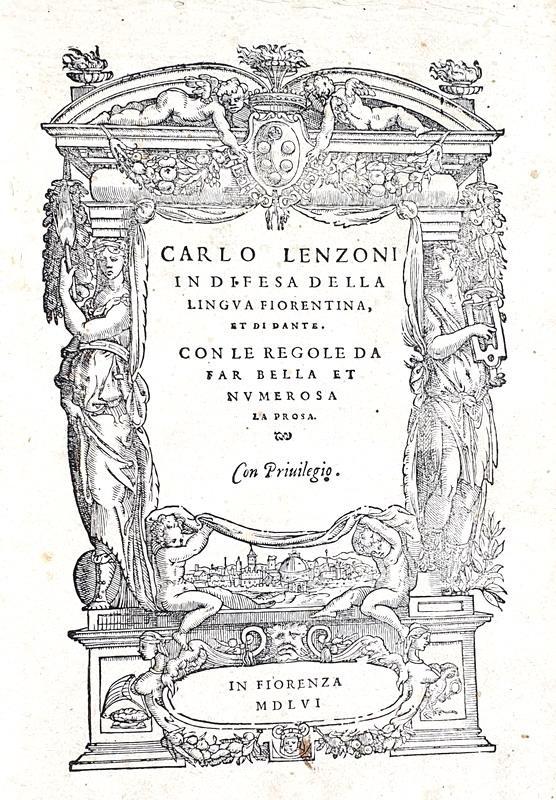 Carlo Lenzoni - In difesa della lingua fiorentina e di Dante - Torrentino 1556 (rara prima edizione)