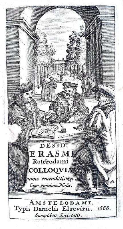 Un grande classico dell'Umanesimo: Erasmo da Rotterdam - Colloquia - Amsterdam, Elzevier 1668