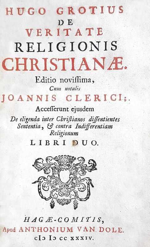 Hugo Grotius - De veritate religionis christianae -  L'Aia 1734