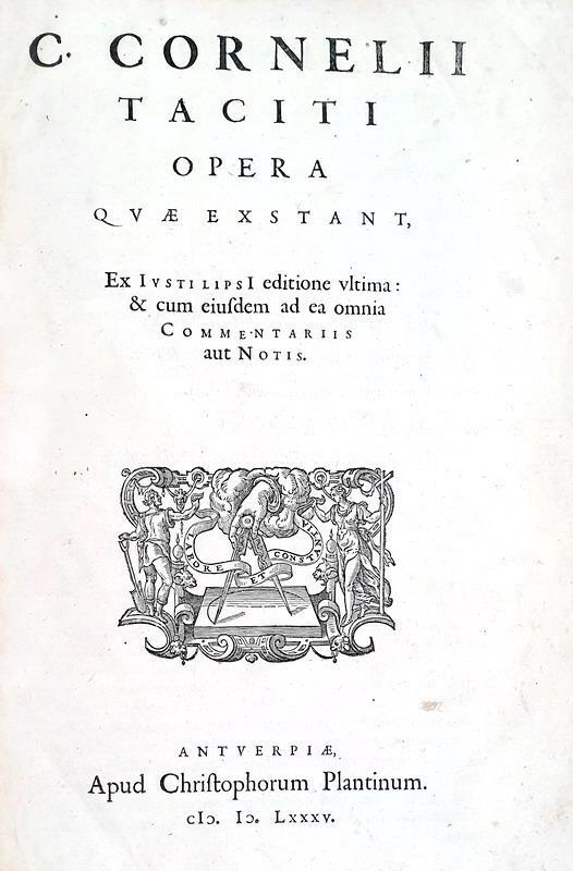 L'opera omnia di Tacito: Tacitus - Opera quae exstant, ex Iusti Lipsi editione - 1585 (in folio)