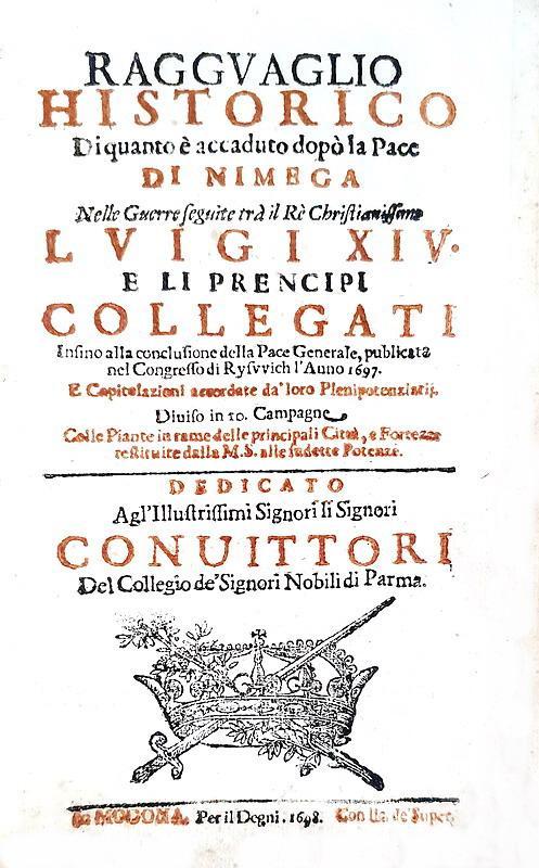 Francia contro Grande Alleanza: Ragguaglio sulla pace di Nimega - Modena 1698 (con 20 belle tavole)