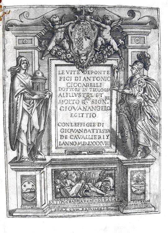 Antonio Ciccarelli - Le vite de pontefici - 1588 (con 232 incisioni di Giovanni Battista Cavalieri)