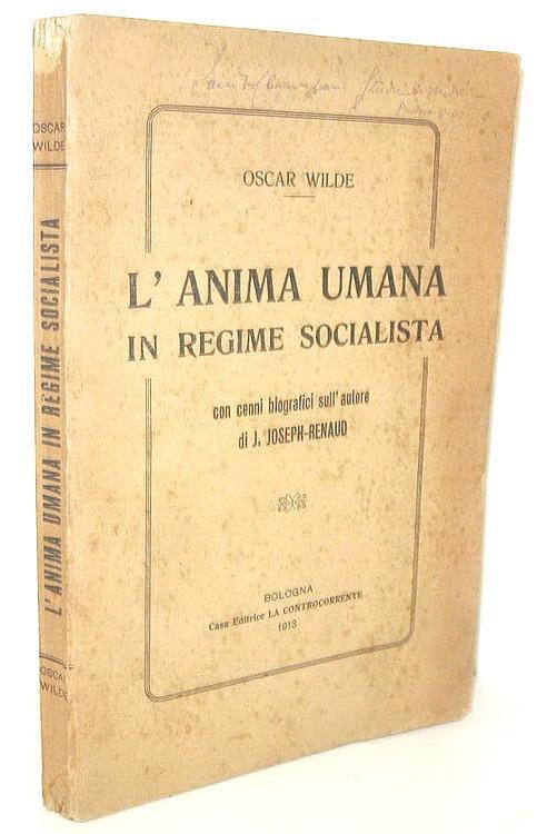 Oscar Wilde - L'anima umana in regime socialista - 1913 (rara prima edizione italiana)