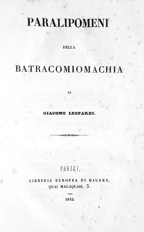 Giacomo Leopardi - Paralipomeni della batracomiomachia - Parigi 1842 (rara prima edizione)