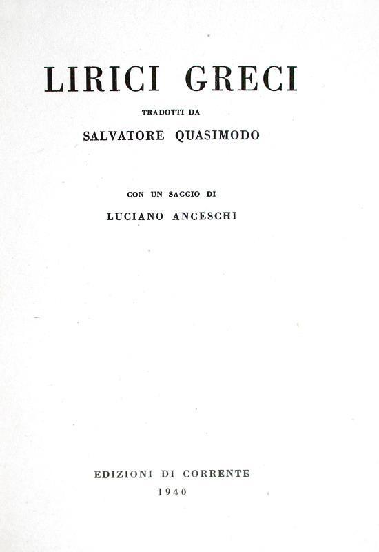 Salvatore Quasimodo - Lirici greci tradotti - Milano 1940 (prima edizione)