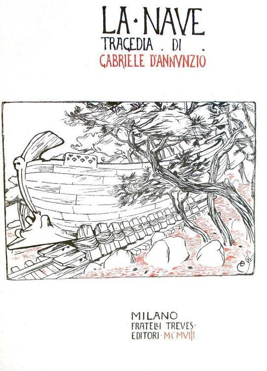 Gabriele D'Annunzio - La nave - Milano, Treves 1908 (prima edizione - tiratura di testa)