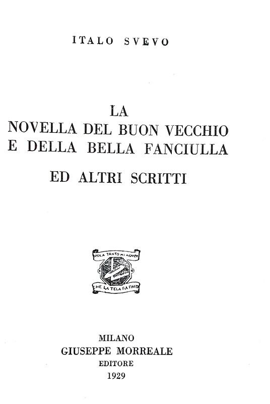 Italo Svevo - La novella del buon vecchio e della bella fanciulla - Milano 1929 (prima edizione)