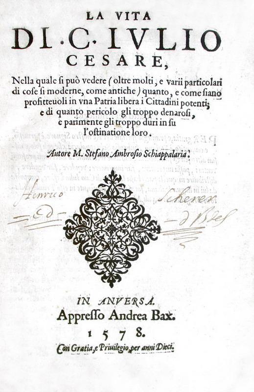 Stefano Ambrogio Schiappalaria - La vita di C. Iulio Cesare - 1578 (rara prima edizione)