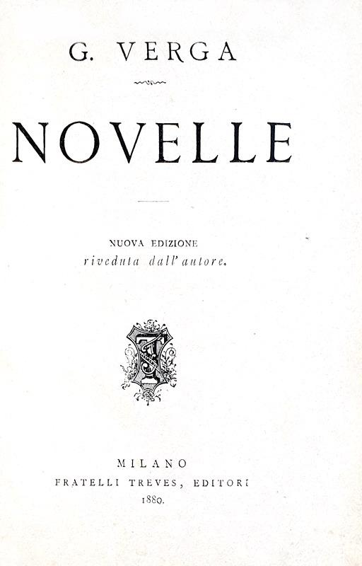 Il maggior esponente del verismo: Giovanni Verga - Novelle - Milano, Treves 1880 (seconda edizione)