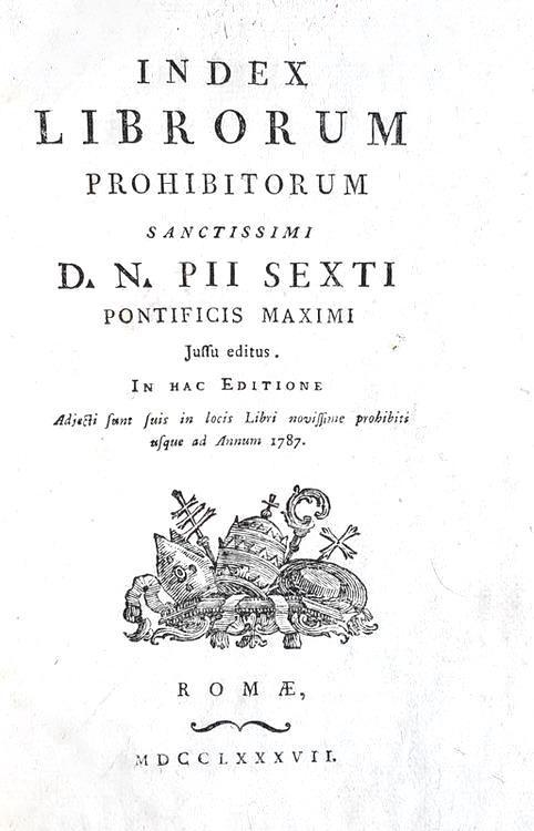 La censura e l'Indice dei libri proibiti: Index librorum prohibitorum - Roma 1787