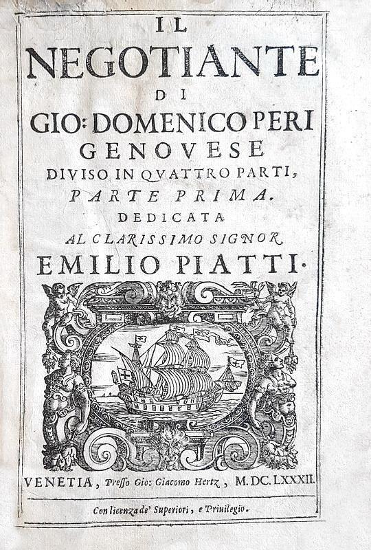 Il primo testo di economia aziendale in Italia: Giovanni Domenico Peri - Il negotiante - 1682