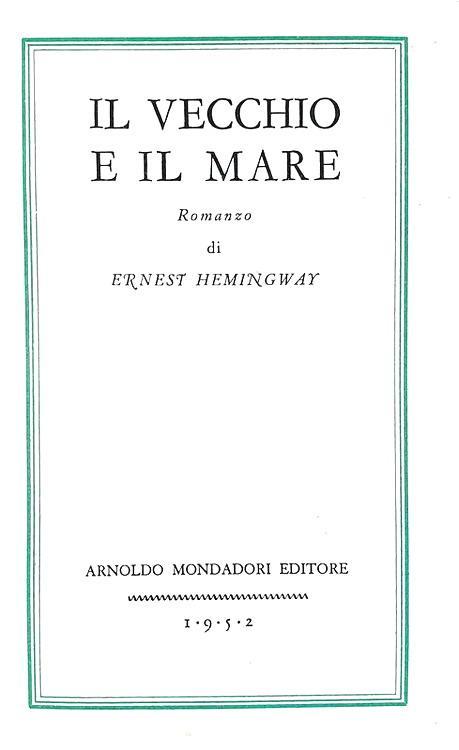 Ernest Hemingway - Il vecchio e il mare - Milano 1952 (rara prima edizione italiana - 11 disegni)
