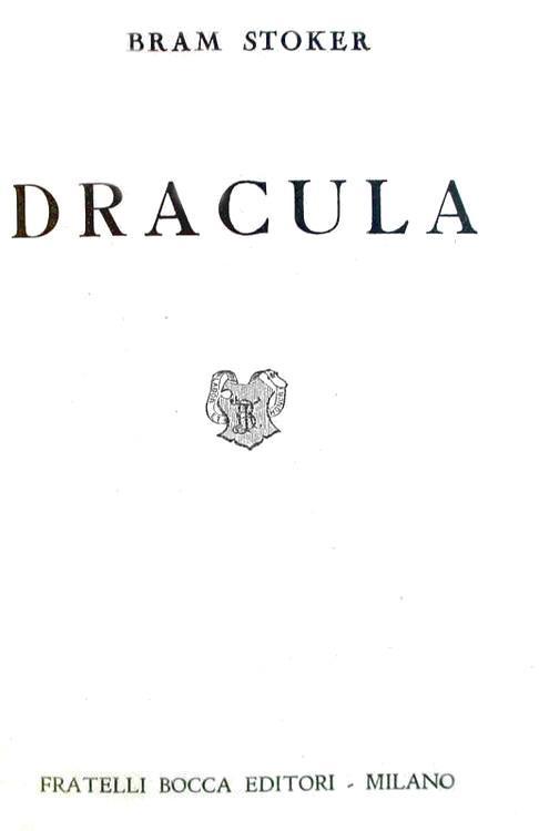 Il mito del vampiro nel romanzo gotico: Bram Stoker - Dracula - Milano 1952 (seconda edizione)