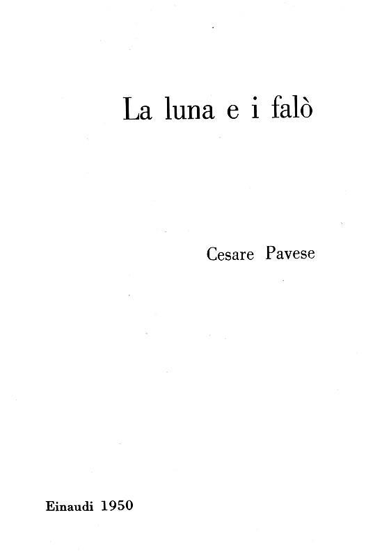L'ultimo romanzo di Cesare Pavese: La luna e i falò - Torino, Einaudi 1950 (rara prima edizione)