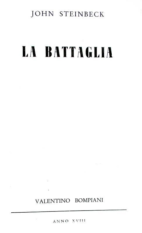 John Steinbeck - La battaglia (traduzione Eugenio Montale) - Bompiani 1940 (prima edizione italiana)